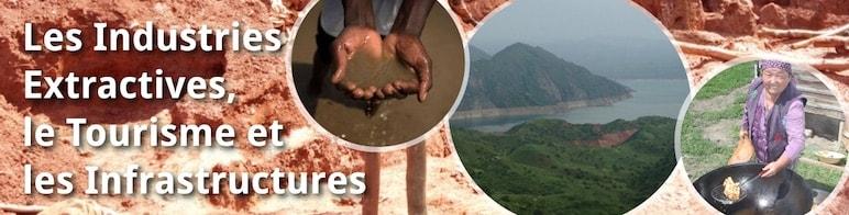 Les Industries Extractives, le Tourisme et les Infrastructures